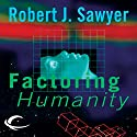Factoring Humanity Audiobook by Robert J. Sawyer Narrated by Katherine Kellgren
