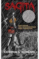 Sagita: Una noche, tres oportunidades para sobrevivir (Spanish Edition) Paperback