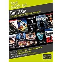 Tout savoir sur... Big Data: Le cinéma avait déjà tout imaginé! (French Edition)
