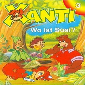 Wo ist Susi? (Xanti 3) Hörspiel