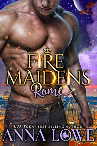 Fire Maidens: Rome (Billionaires & Bodyguards Book 3) by [Lowe, Anna]