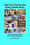 Help Your Preschooler Build a Better Brain, John Bowman, 0615455530