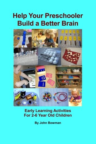 Help Your Preschooler Build a Better Brain: Early Learning Activities for 2-6 Year Old Children (Motor Planning Activities For 2 Year Olds)