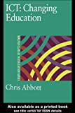 ICT: Changing Education (Master Classes in Education Series), Chris Abbott, 0750709502