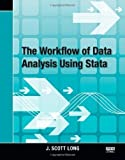 img - for The Workflow of Data Analysis Using Stata 1st (first) Edition by Long, J. Scott published by Stata Press (2008) book / textbook / text book