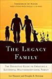 img - for The Legacy Family: The Definitive Guide to Creating a Successful Multigenerational Family book / textbook / text book