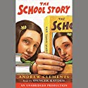 The School Story Audiobook by Andrew Clements Narrated by Spencer Kayden
