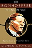 The Bonhoeffer Phenomenon, Stephen R. Haynes, 080063652X