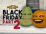 Clip: Black Friday - Day #2 (Ask Orange)