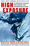 img - for High Exposure: An Enduring Passion for Everest and Unforgiving Places by David Breashears (2000-05-17) book / textbook / text book