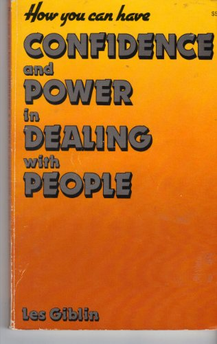 How You Can Have Confidence and Power in Dealing With People