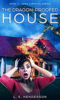 The Dragon-Proofed House - Kindle Single: Book 3 : Torn Curtain Series (Torn Curtains Series) by [Henderson, L. E.]