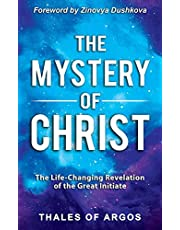 The Mystery of Christ: The Life-Changing Revelation of the Great Initiate