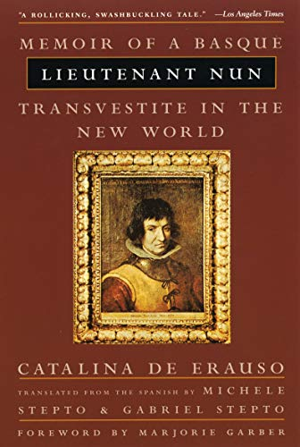 Lieutenant Nun: Memoir of a Basque Transvestite in the New World