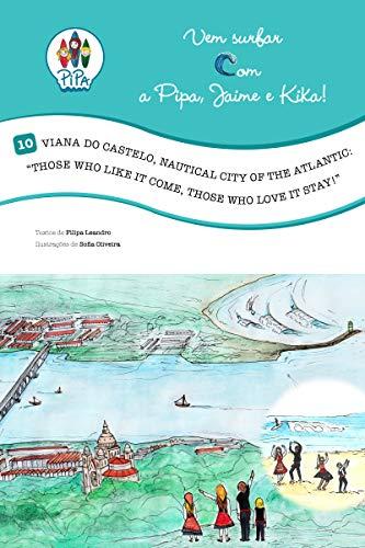 Viana do Castelo, a Cidade Naútica do Atlântico: