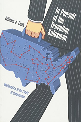 In Pursuit of the Traveling Salesman: Mathematics at the Limits of Computation by Princeton University Press