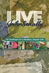 Live Intentionally: 65 Challenges for a Healthier, Happier Life Paperback