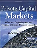 img - for Private Capital Markets, Website: Valuation, Capitalization, and Transfer of Private Business Interests book / textbook / text book