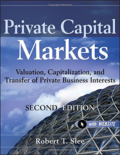 Private Capital Markets    Website  Valuation  Capitalization  And Transfer Of Private Business Interests