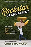 img - for Rockstar Grandparent: How You Can Lead the Way, Light the Road, and Launch a Legacy book / textbook / text book