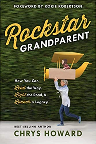 Rockstar Grandparent: How You Can Lead the Way, Light the ...