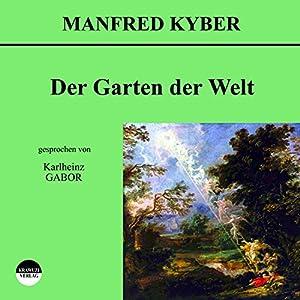 Der Garten der Welt Hörbuch