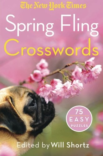 The New York Times Spring Fling Crosswords: 75 Easy - Ny Spring St New York