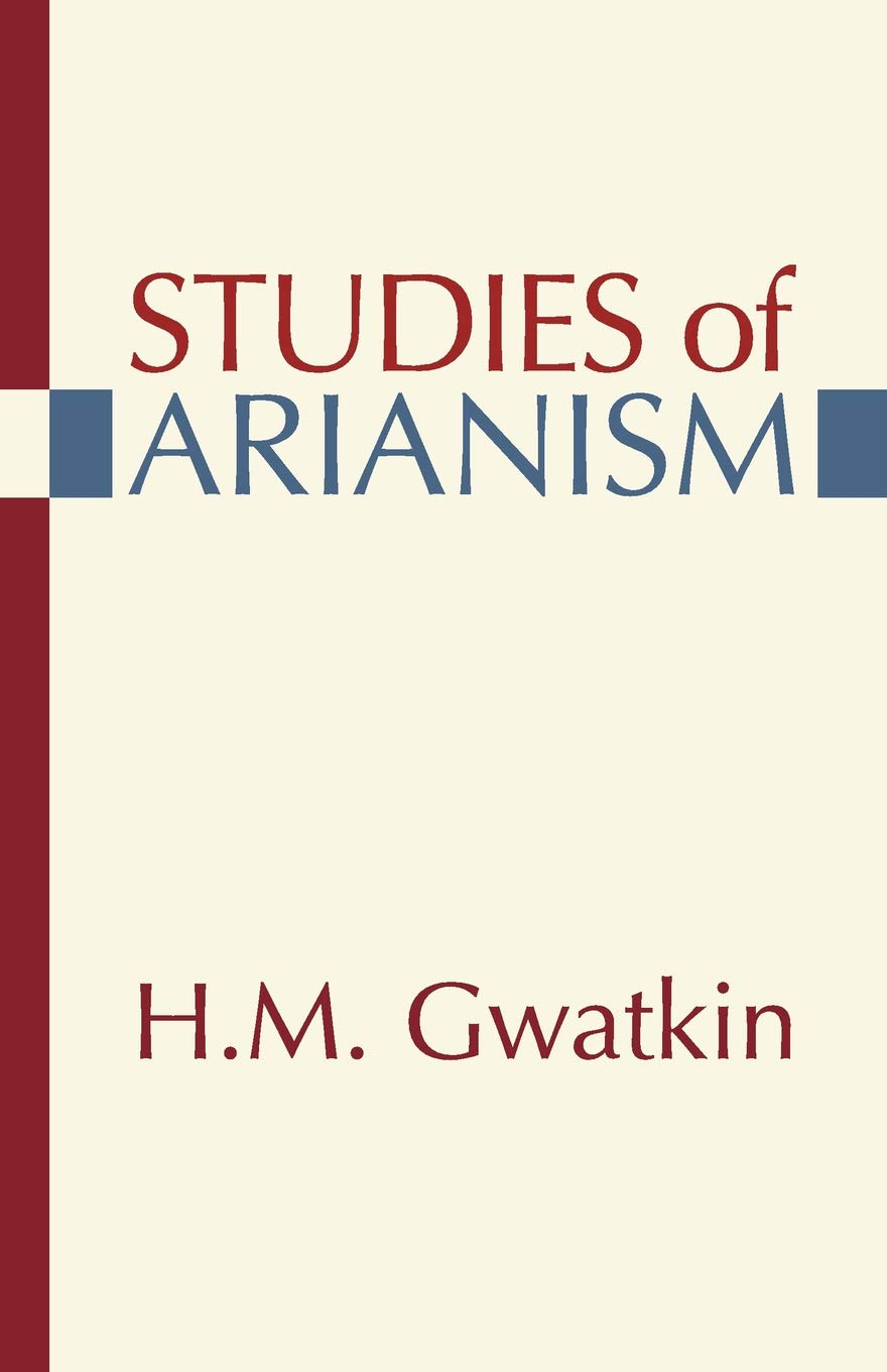 Download Studies of Arianism: Chiefly Referring to the Character and Chronology of the Reaction which Followed the Council of Nicea pdf epub