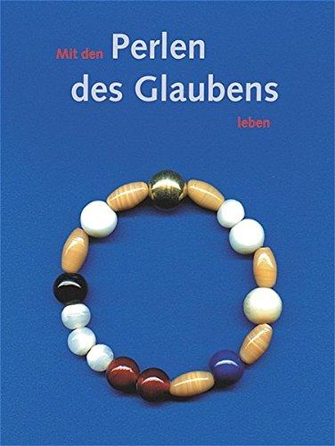 Mit den Perlen des Glaubens leben: Buch mit Glasperlenband