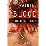 MYSTERY: Painted in Blood - The Thin Thread: Suspense Thriller Mystery, Serial Killer, crime (ADDITIONAL BOOK INCLUDED ) ((Mystery, Suspense, Thriller, Suspense Crime Thriller)