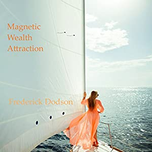 Magnetic Wealth Attraction Audiobook