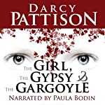 The Girl, the Gypsy, and the Gargoyle | Darcy Pattison