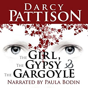 The Girl, the Gypsy, and the Gargoyle Audiobook