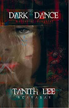 Dark Dance (The Blood Opera Sequence Book 1) by [Lee, Tanith]