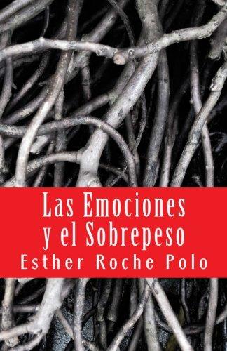 Las Emociones y el Sobrepeso: Factores Psicologicos de la Obesidad (Spanish Edition) [Esther Roche Polo] (Tapa Blanda)