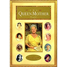 The Queen Mother: A Special Photographic Celebration