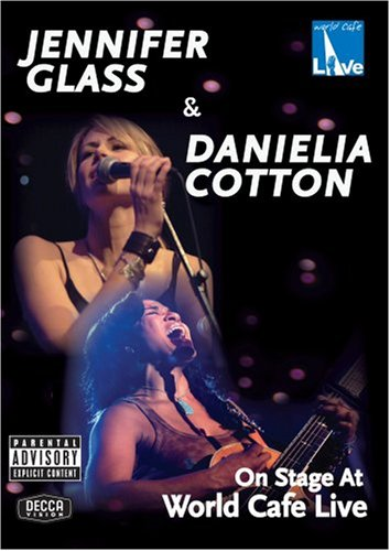 Stage Glass (Jennifer Glass & Danielia Cotton: On Stage at World Cafe Live)