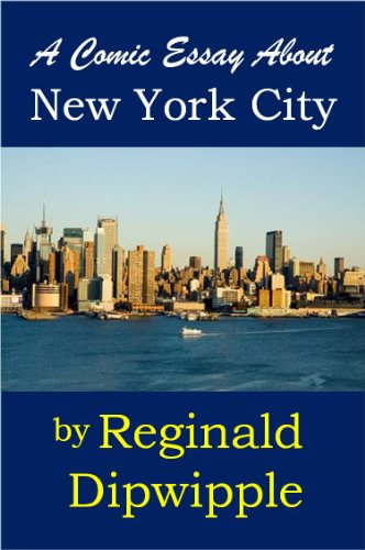 University English Essay A Comic Essay About New York City By Dipwipple Reginald Examples Of Thesis Statements For Narrative Essays also English Sample Essays A Comic Essay About New York City  Kindle Edition By Reginald  Computer Science Essay