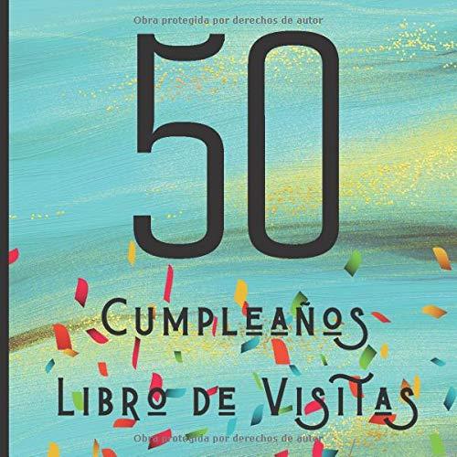 50 Cumpleaños Libro de Visitas: Feliz Celebración del 50 ...