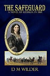The Safeguard: A Novel of Georgia in 1864