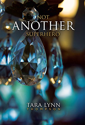 Not Another Superhero (The Another Series Book 1) by [Thompson, Tara Lynn]