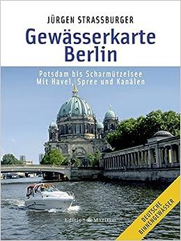 Gewasserkarte Berlin Potsdam Bis Scharmutzelsee Mit Havel Spree Und Kanalen Amazon De Strassburger Jurgen Bucher