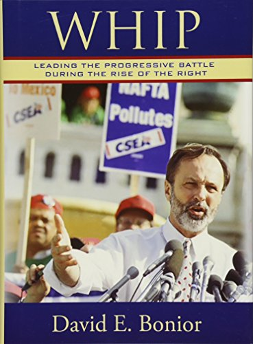 Whip: Leading the Progressive Battle During the Rise of the Right
