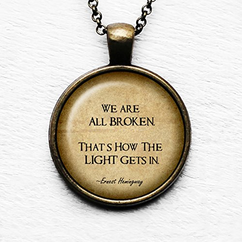 Ernest hemingway we are all broken thats how the light gets in ernest hemingway quotwe are all broken thats how the light gets in aloadofball Choice Image