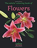 The adults' coloring book of Flowers: 49 of the most beautiful flower designs for a relaxed and joyful coloring time