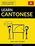 Learn Cantonese - Quick / Easy / Efficient: 2000 Key Vocabularies