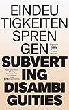 Subverting Disambiguities, Zbynek Baladrán, Sabina Baumann, 3869843551