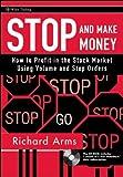 Stop and Make Money, Richard W. Arms and Richard W. Arms, 0470129964