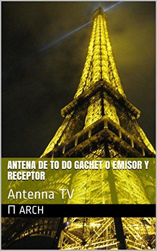 antena de to do gachet o emisor y receptor : Antenna TV