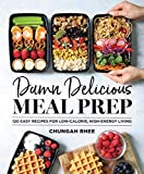 Damn Delicious Meal Prep: 115 Easy Recipes for